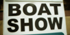 VIDEO: The Boat Show!